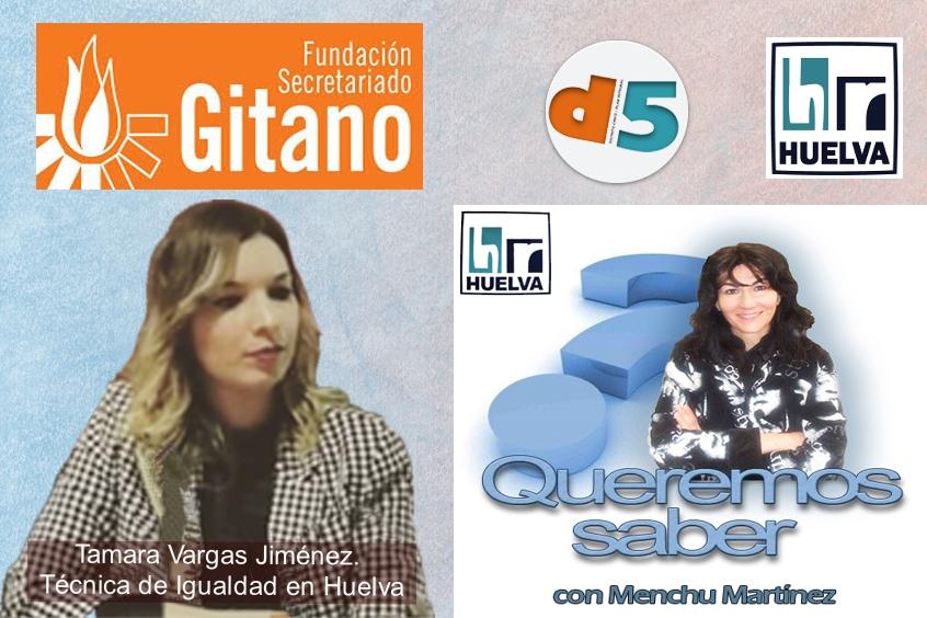 Queremos Saber 24-06-2020 Tamara Vargas, Técnica de Igualdad de la Fundación Secretariado Gitano en Huelva