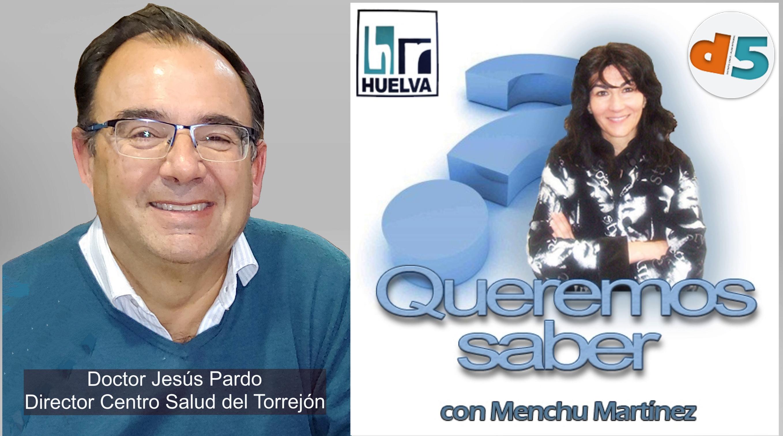 Queremos Saber 29-06-2020 Jesus Pardo, Director centro de Salud El Torrejón