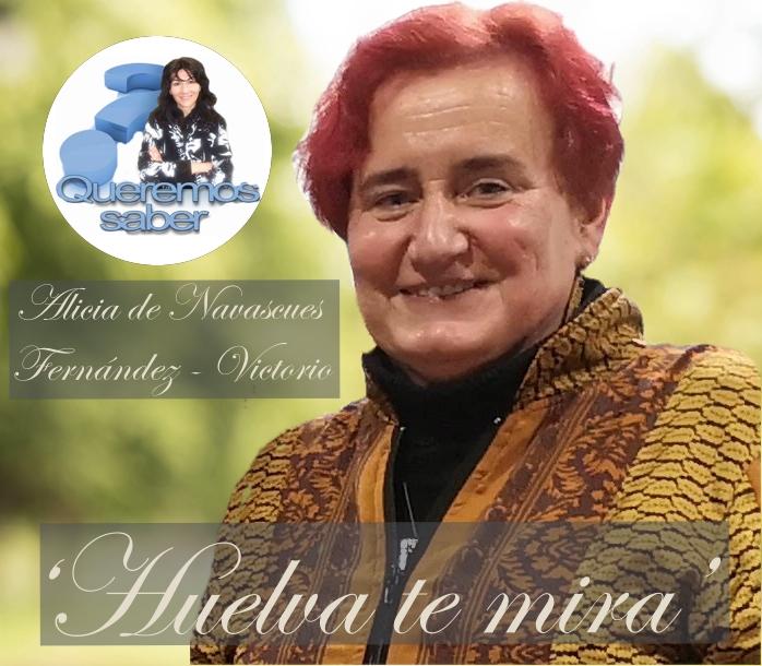 Queremos Saber 30-11-2020 Alicia de Navascués. Fernández-Victorio-Huelva Te Mira