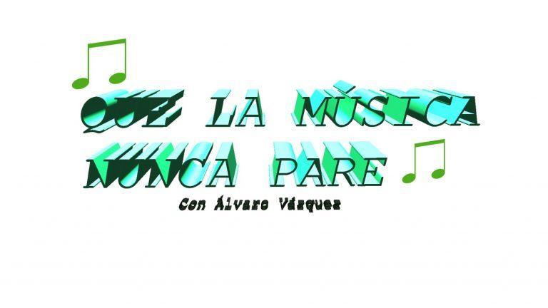 Que La Musica Nunca Pare 09-06-2021 - Alvaro Vazquez